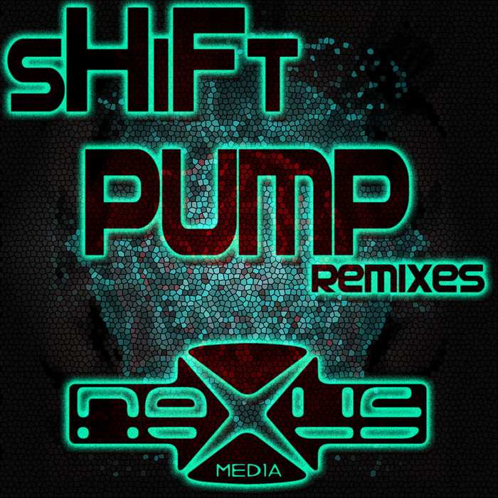 SHIFT - Pump: remixes