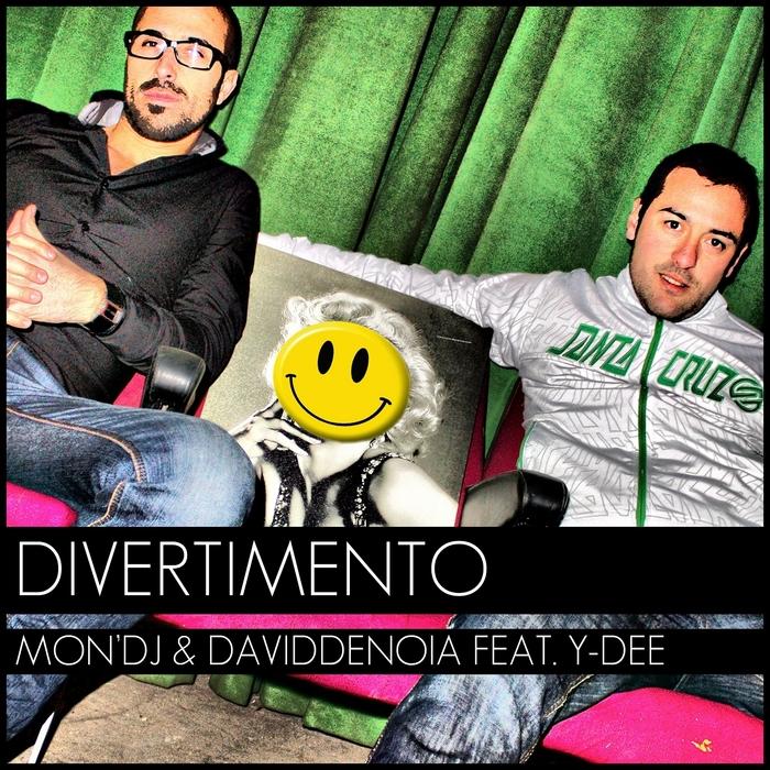 MON DJ/DAVID DENOIA feat FREDDY MARQUEZ/Y DEE - Divertimento