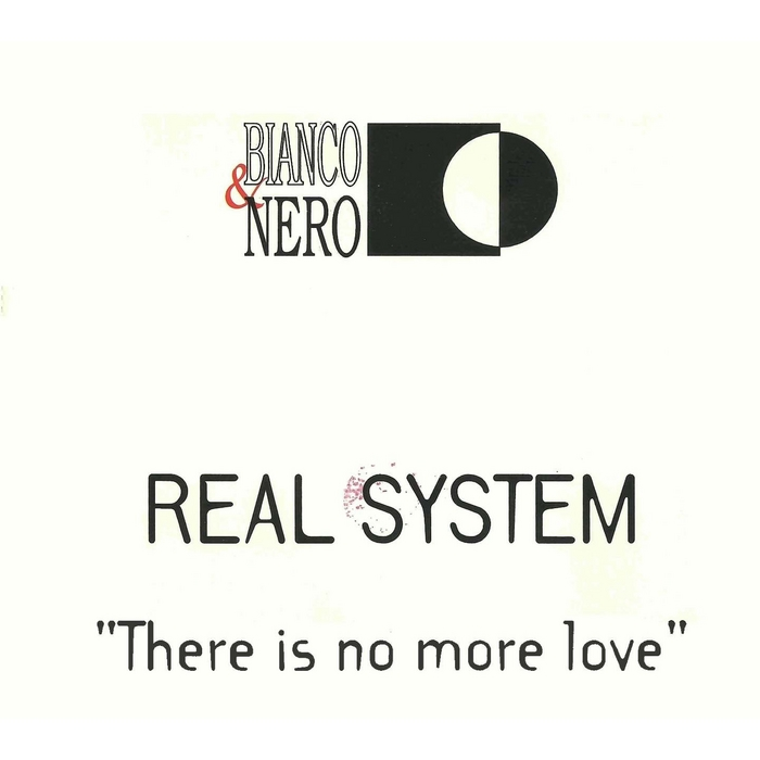 REAL SYSTEM - There Is No More Love