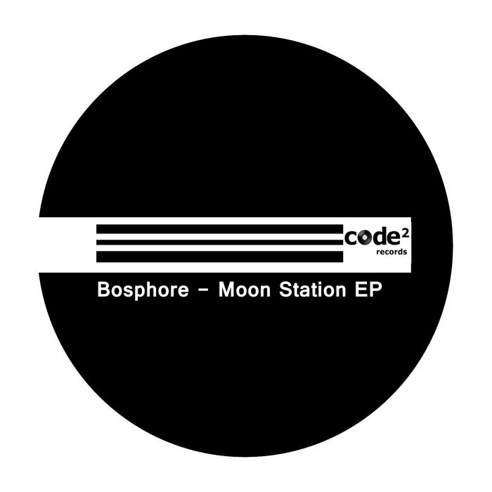 BOSPHORE - Moon Station EP