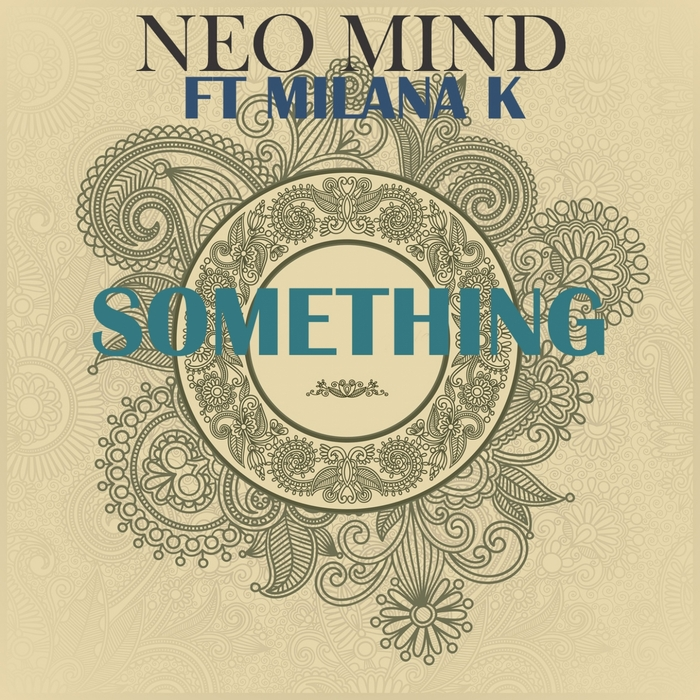 NEO MIND feat MILANA K - Something