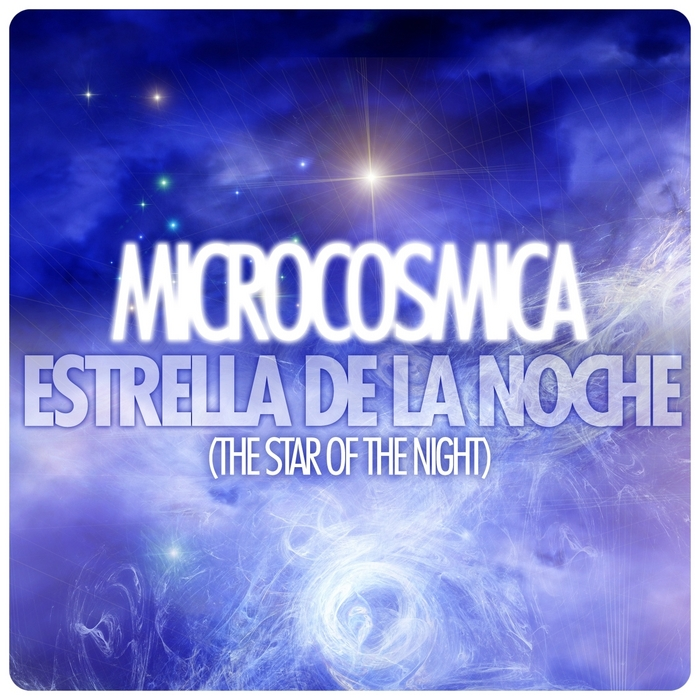 MICROCOSMICA - Estrella De La Noche (The Star Of The Night) (Remastered)