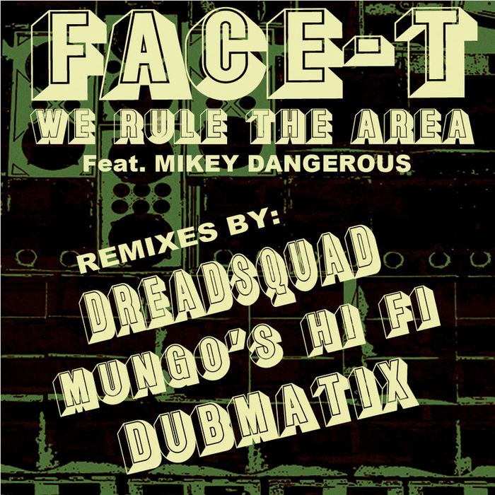 FACE T feat MIKEY DANGEROUS - We Rule The Area