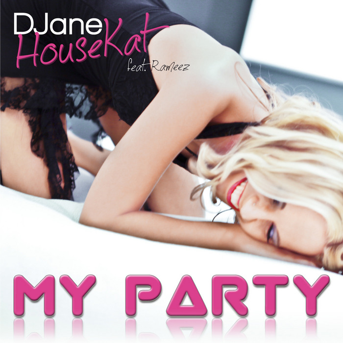 HOUSEKAT, DJane feat RAMEEZ - My Party