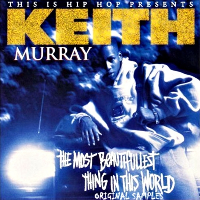 MURRAY, Keith - The Most Beautifullest Thing In This World
