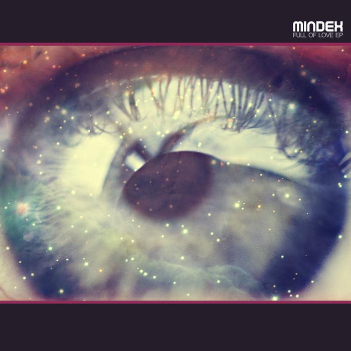 MINDEX - Full Of Love EP