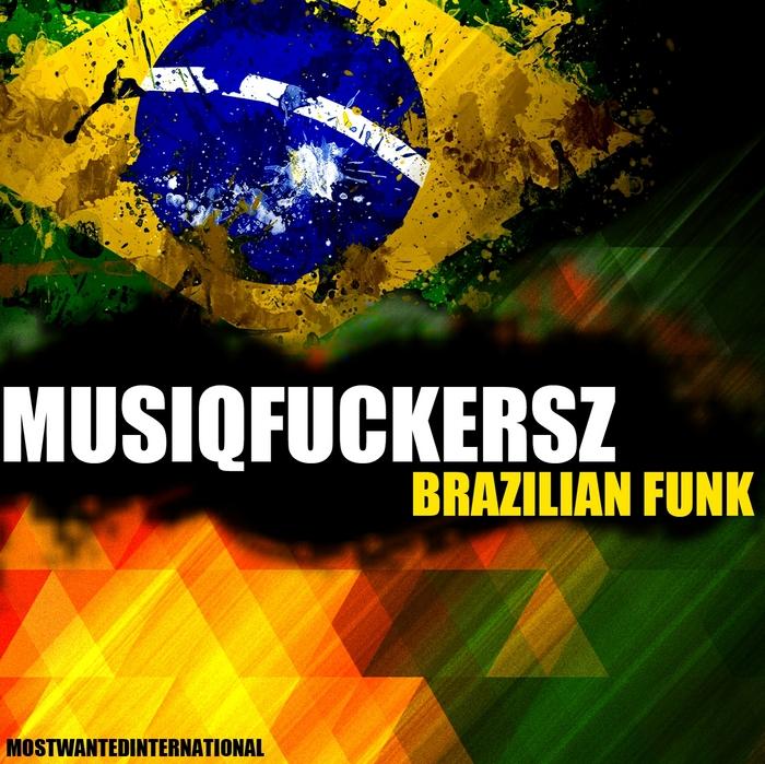 MUSIQFUCKERSZ - Brazilian Funk