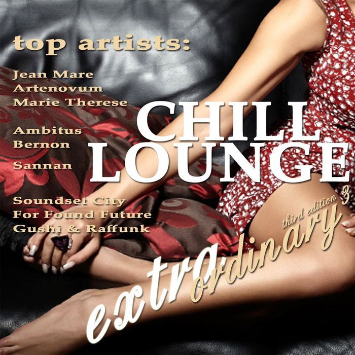VARIOUS - Extraordinary Chill Lounge Vol 3 (Best Chillout Downbeat & Ambient Pearls)