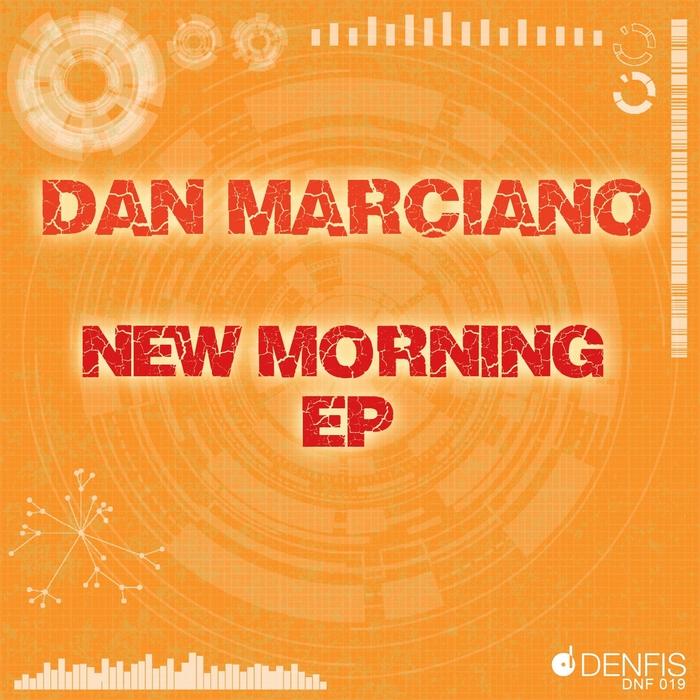 MARCIANO, Dan - New Morning EP