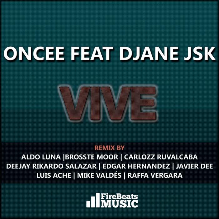 ONCEE feat DJANE JSK - Vive