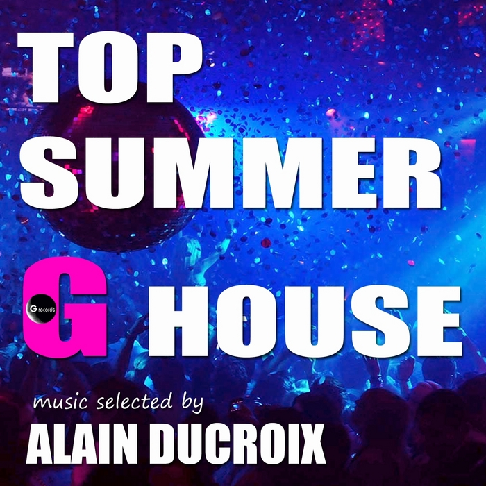 DUCROIX, Alain/VARIOUS - Top Summer G House:Vol 1 (selected by Alain Ducroix)