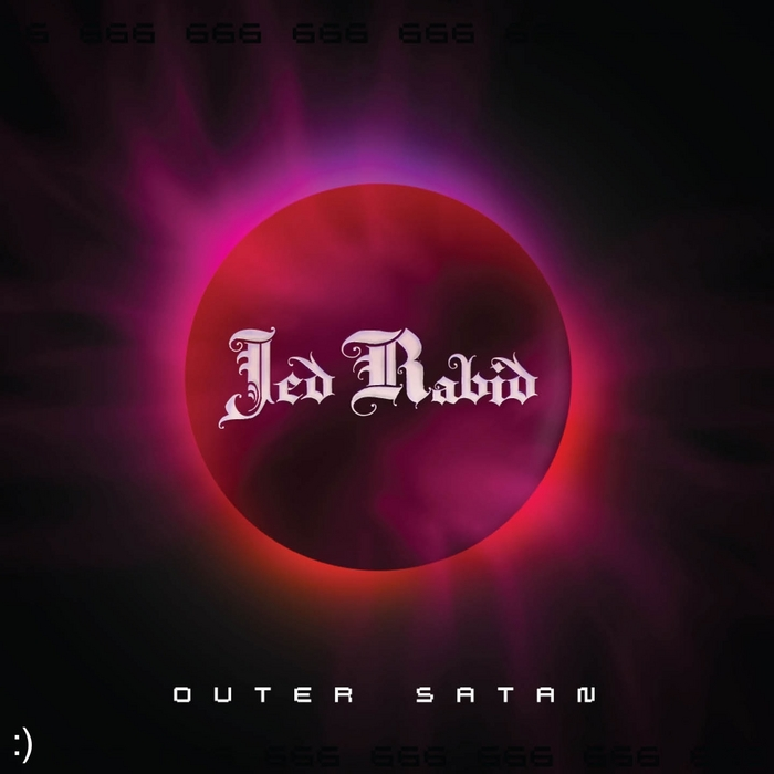 RABID, Jed - Outer Satan