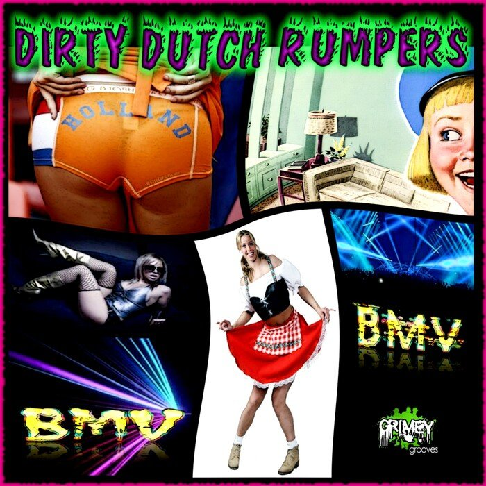 BMV - Dirty Dutch Rumpers EP