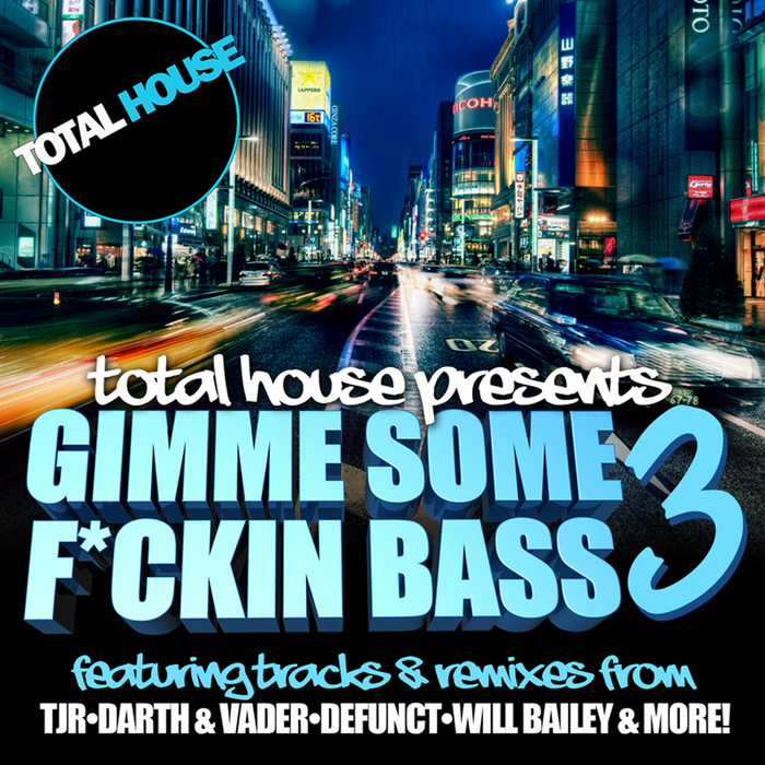 VARIOUS - Gimme Some F*ckin Bass 3