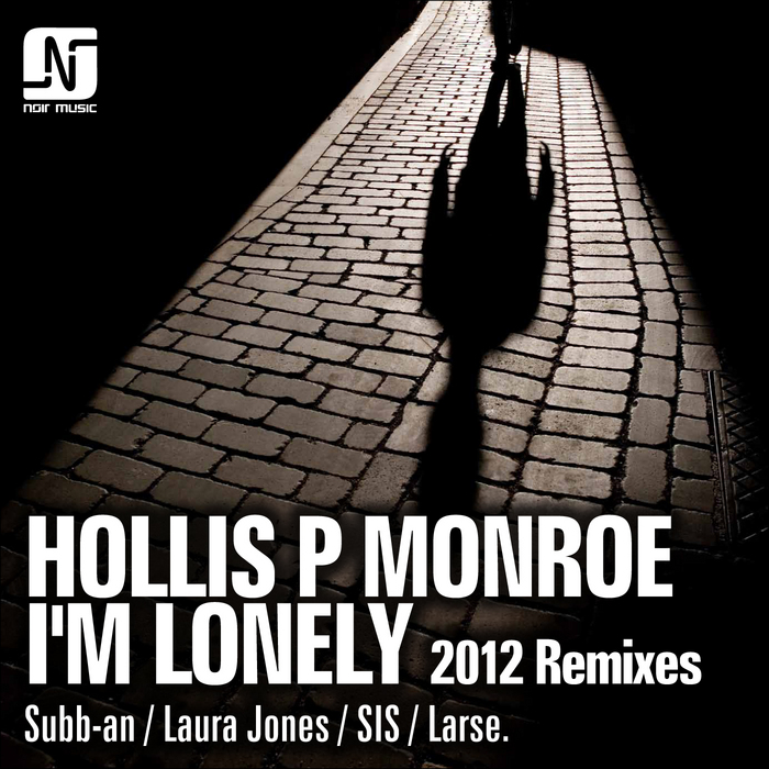 MONROE, Hollis P - I'm Lonely (2012 Remixes)