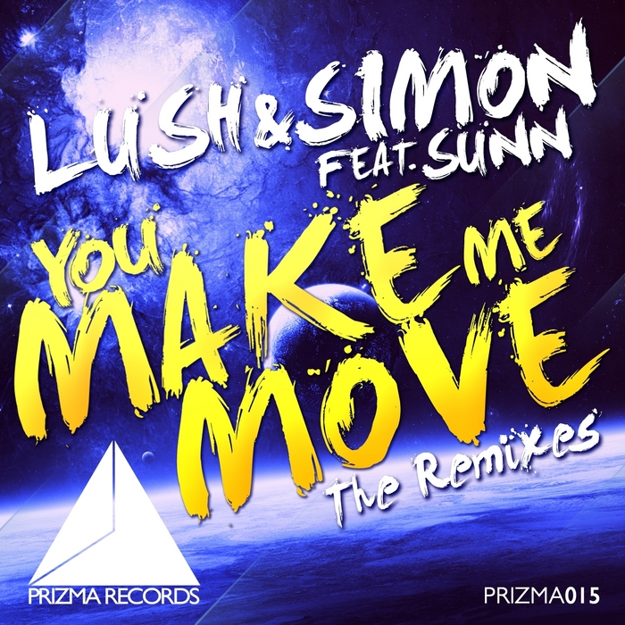 LUSH & SIMON feat SUNN - You Make Me Move (The remixes)