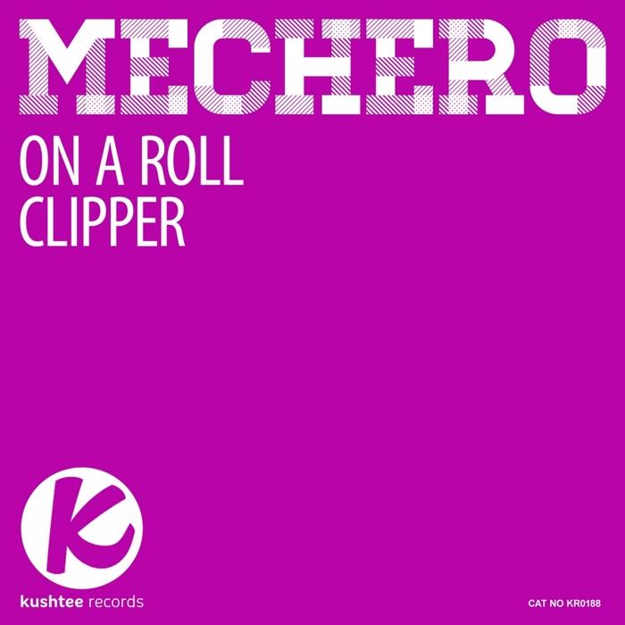 MECHERO - On A Roll