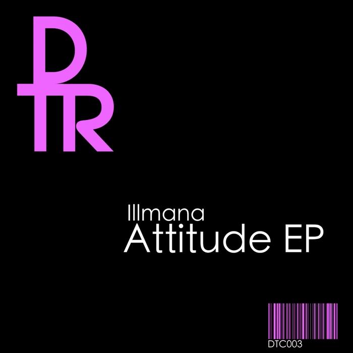 ILLMANA - Attitude EP