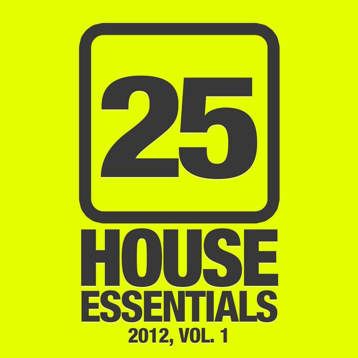 VARIOUS - 25 House Essentials 2012 Vol 1