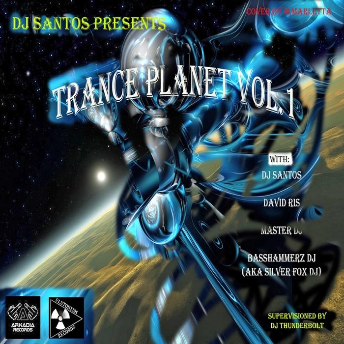 DJ SANTOS/MASTER DJ/BASSHAMMERZ - Trance Planet Vol 1 (Selected by DJ Santos: Supervisioned by DJ Thunderbolt)