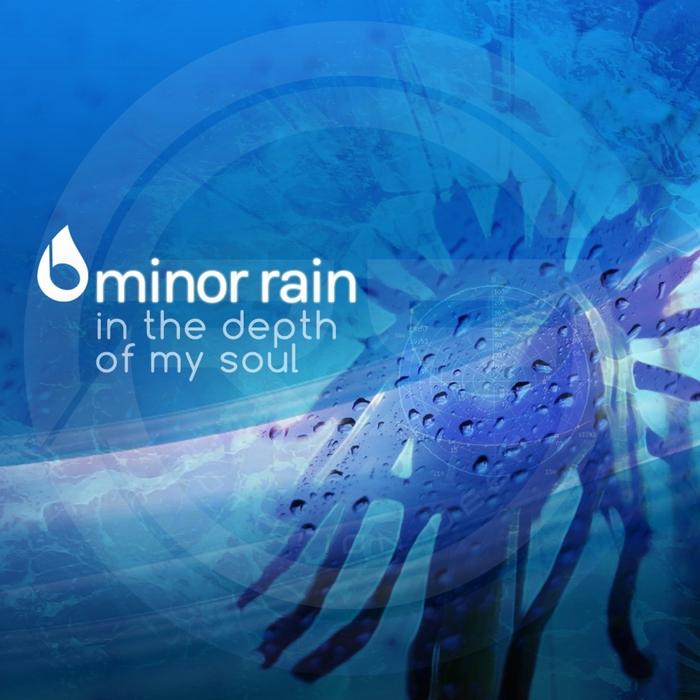 MINOR RAIN - In The Depth Of My Soul
