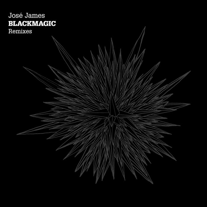 JAMES, Jose - Blackmagic (remixes)
