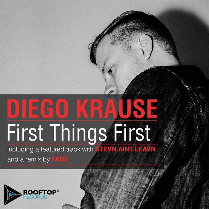 KRAUSE, Diego - First Things First