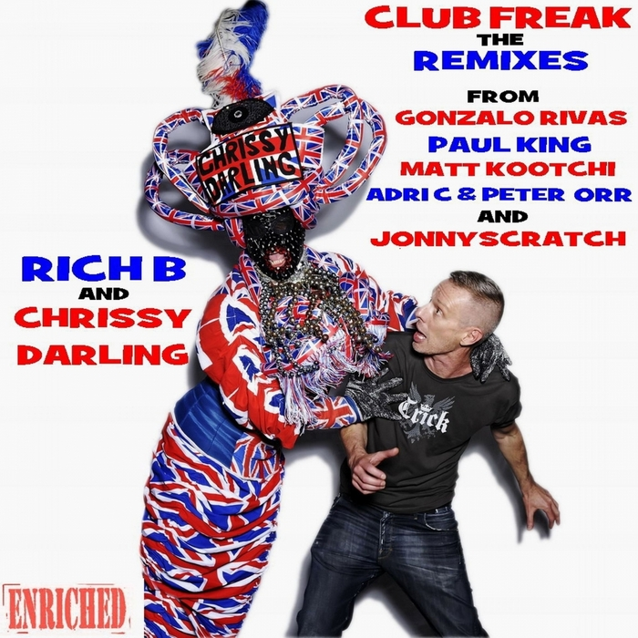 RICH B/CHRISSY DARLING - Club Freak: The Remixes