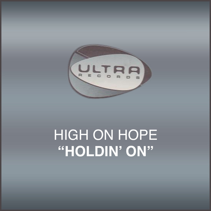 HIGH ON HOPE - Holdin' On