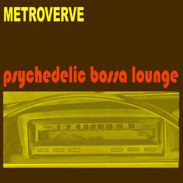 METROVERVE - Psychedelic Bossa Lounge