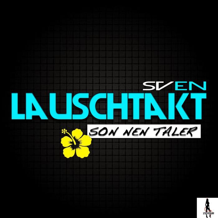 LAUSCHTAKT, Sven - Son Nen Taler