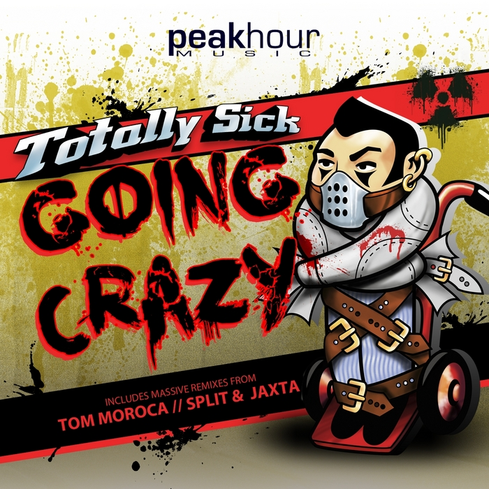 TOTALLY SICK - Going Crazy