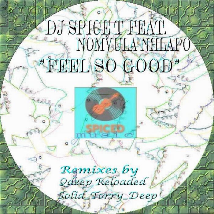 DJ SPICE T feat NOMVULA NHLAPO - Feel So Good