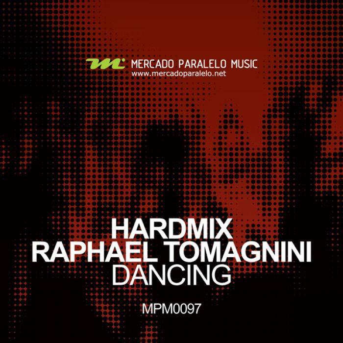 HARDMIX/RAPHAEL TOMAGNINI - Dancing