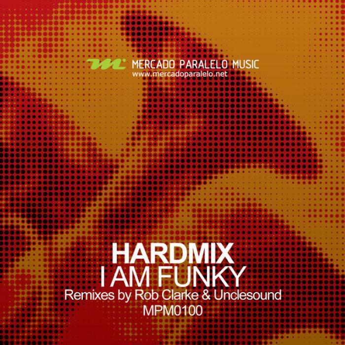 HARDMIX - I Am Funky
