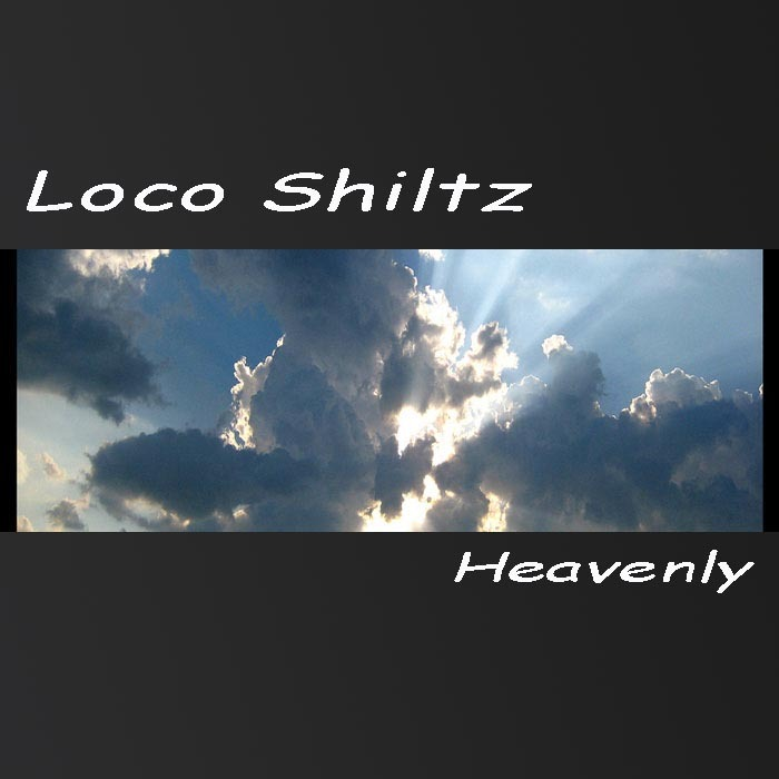 LOCO SHILTZ - Heavenly
