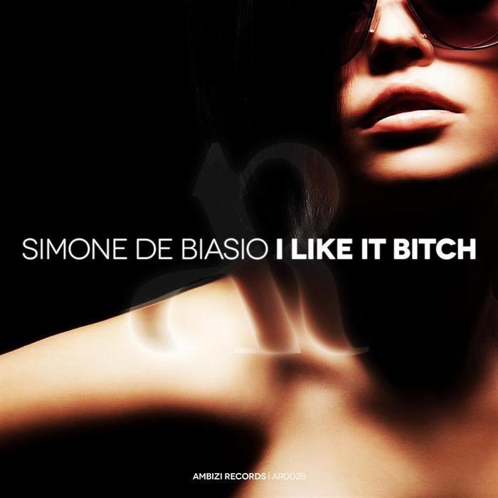 BIASIO, Simone De - I Like It Bitch