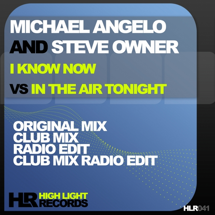 ANGELO, Michael/STEVE OWNER - I Know Now Vs In The Air Tonight (remixes)