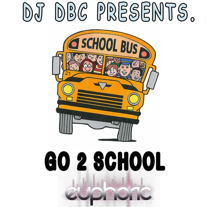 DJ DBC - Go 2 School