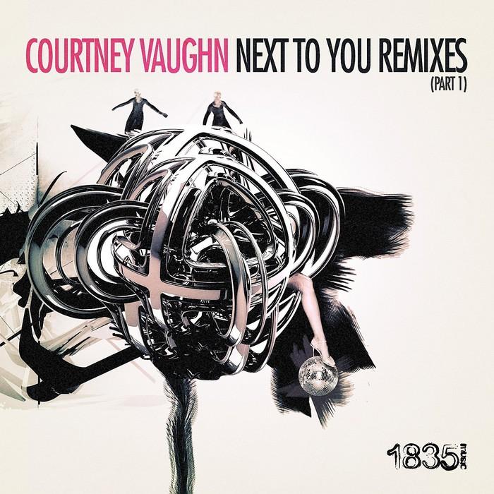 VAUGHN, Courtney - Next To You Remixes Part 1