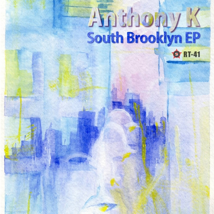 ANTHONY K - South Brooklyn EP