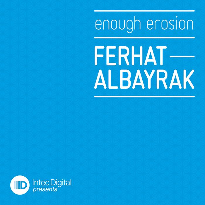 ALBAYRAK, Ferhat - Enough Erosion EP