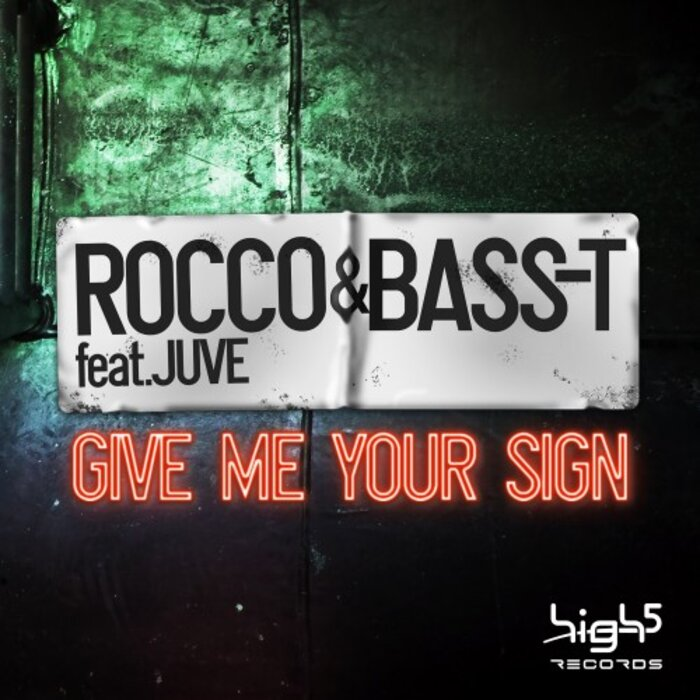 ROCCO & BASS T feat JUVE - Give Me Your Sign