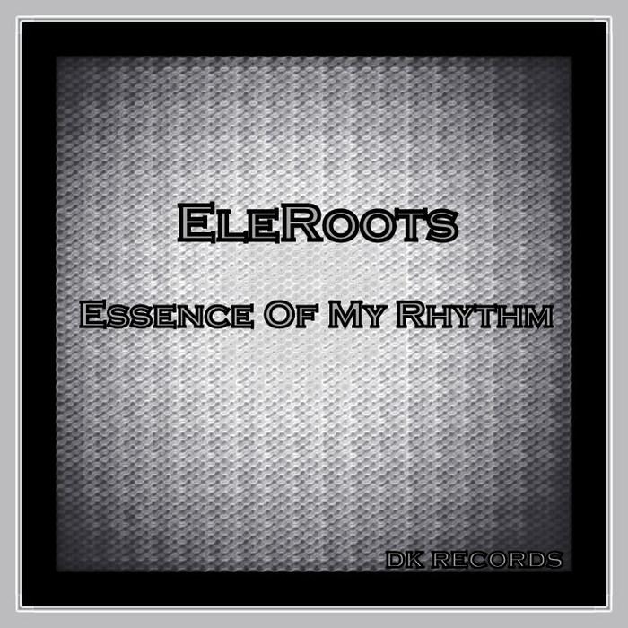 ELEROOTS - Essence Of My Rythm