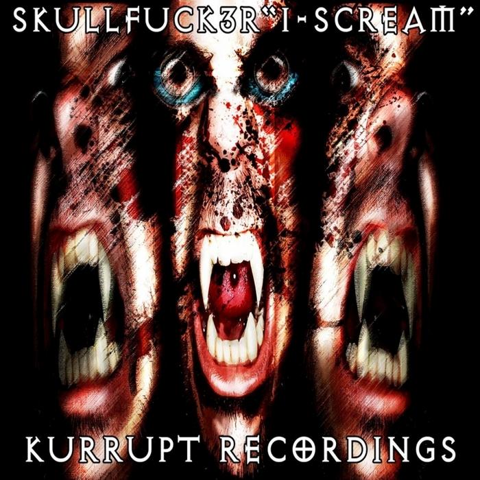 SKULLFUCK3R - iScream
