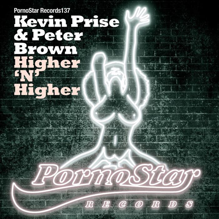 PRISE, Kevin/PETER BROWN - Higher 'N' Higher