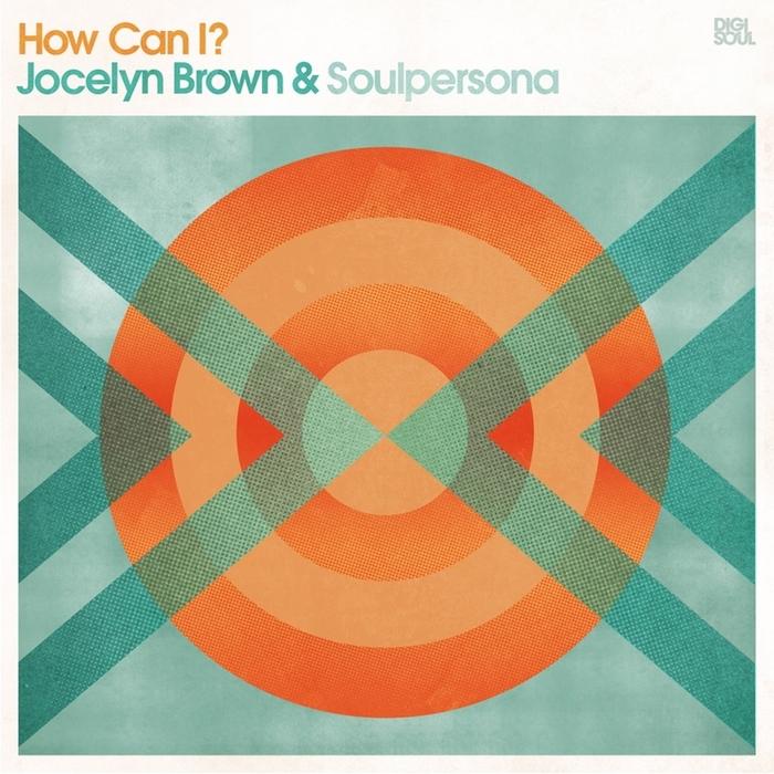 BROWN, Jocelyn/SOULPERSONA - How Can I