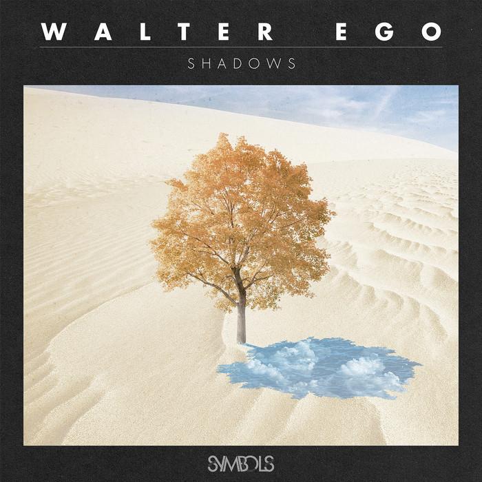 WALTER EGO - Shadows