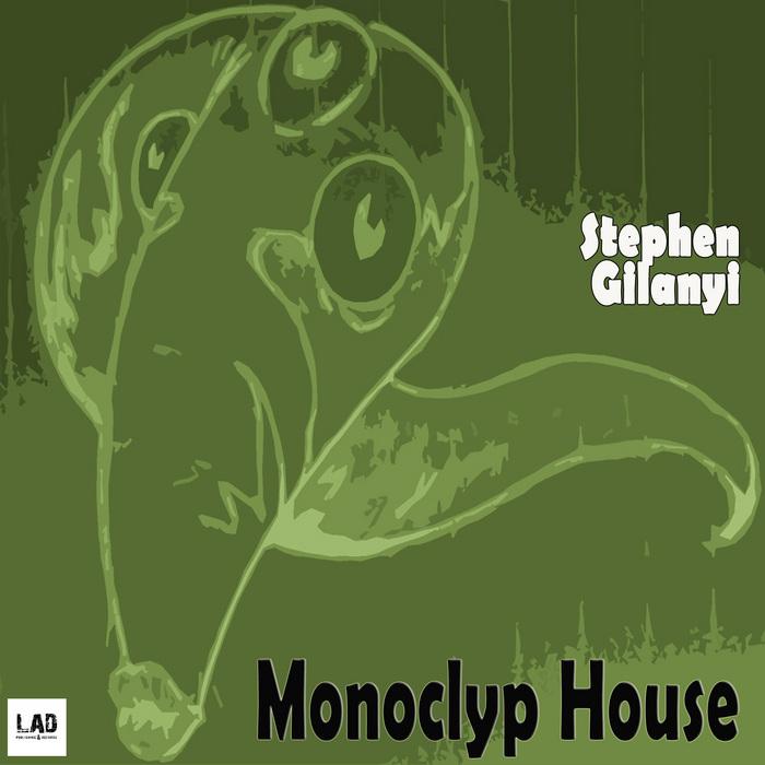 GILANYI, Stephen - Monoclyp House