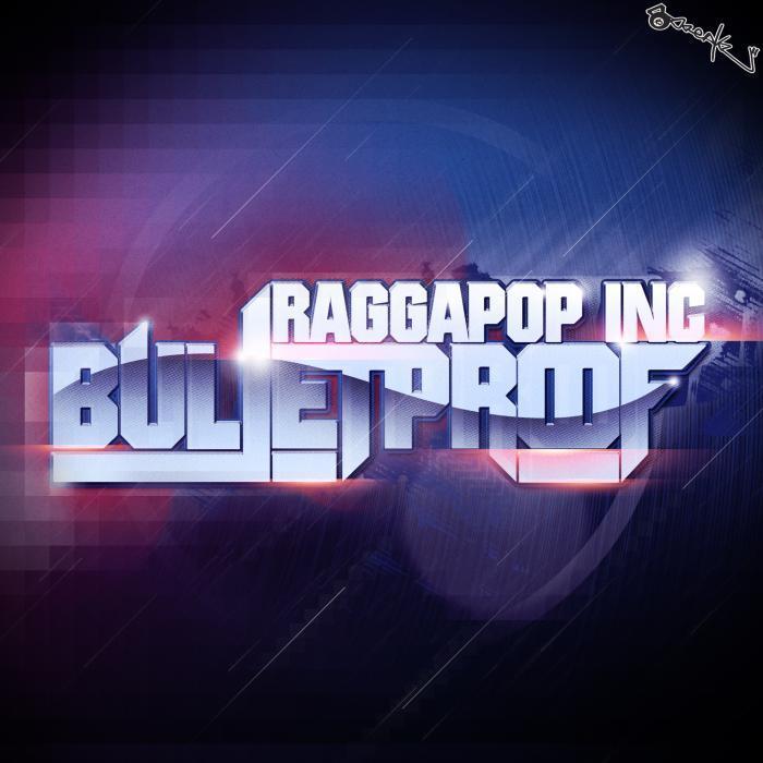 RAGGAPOP INC - Bulletproof